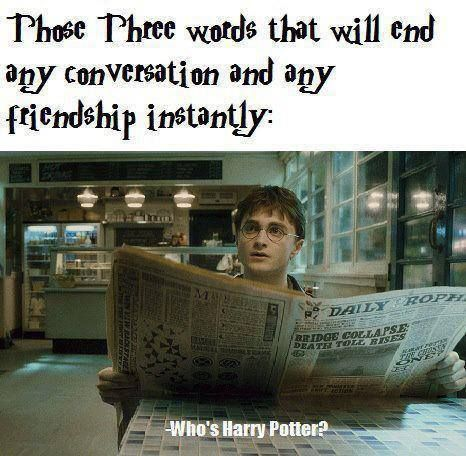 Three words that will end any friendship...haha