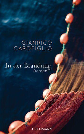 Mein Lesehighlight im ersten Halbjahr 2013: Gianrico Carofiglio: In der Brandung. Goldmann Verlag (Gebundenes Buch, Krimi & Thriller, Literatur)