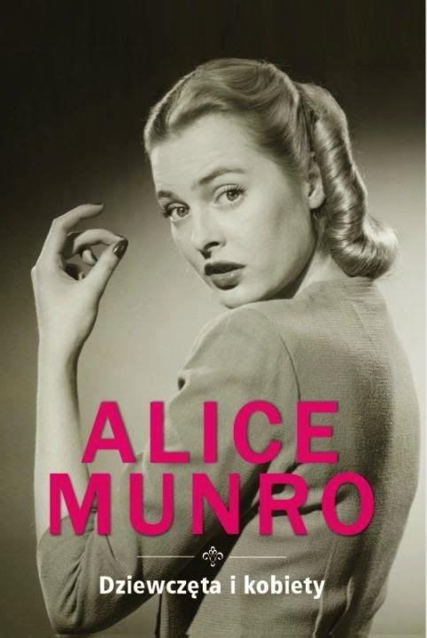 nieperfekcyjnie, bo perfekcja jest nudna!: Dziewczęta i kobiety - Alice Munro