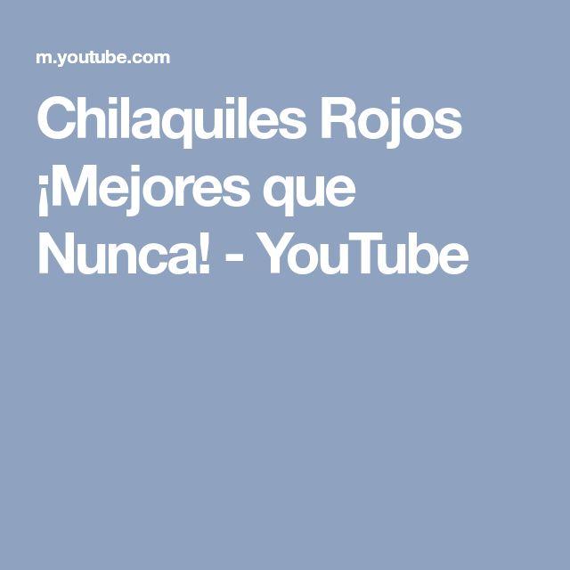 Chilaquiles Rojos ¡Mejores que Nunca! - YouTube