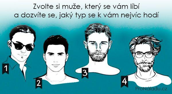 Zvolte si muže, který se vám líbí a dozvíte se, jaký typ se k vám nejvíc hodí | ProNáladu.cz