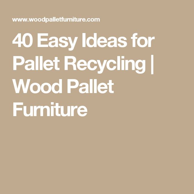 40 Easy Ideas for Pallet Recycling   Wood Pallet Furniture