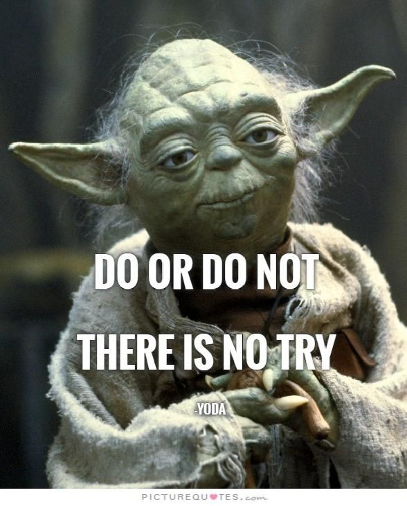 Yoda Meme Do Or Do Not there is ...