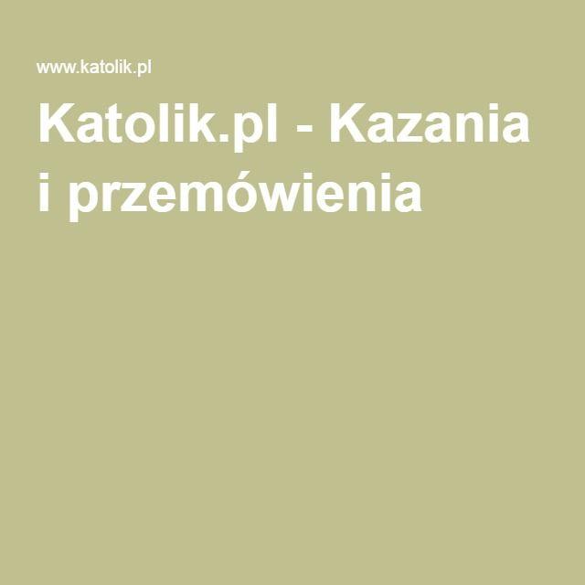 Katolik.pl - Kazania i przemówienia