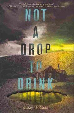 Not a drop to drink / Mindy McGinnis.#kentonlibrary