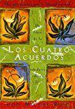 Los Cuatro Acuerdos (Un libro de la sabiduría tolteca) (Una libro de la sabiduría tolteca) (Spanish Edition)