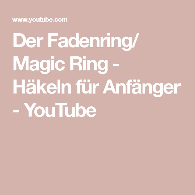 Der Fadenring Magic Ring Häkeln Für Anfänger Youtube Crafty