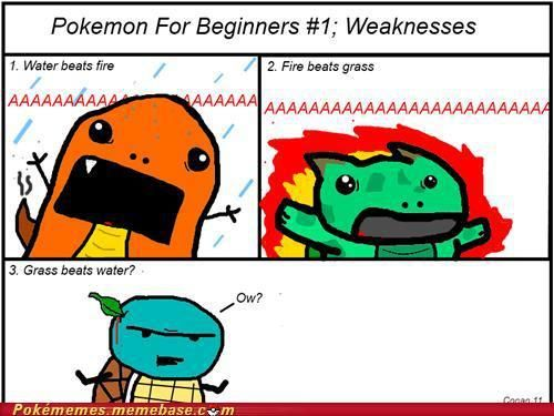 That's why, I think, Grass types have so many weaknesses. They cheat against water types.