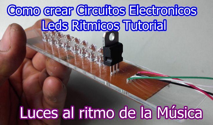 Como crear circuitos Electrónicos muy simple - luces rítmicas tutorial