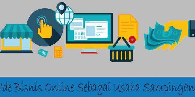 7 Ide Bisnis Online Sebagai Usaha Sampingan Dengan Penghasilan Menjanjikan