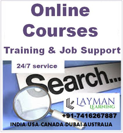 Layman Learning is now providing globally Online IT Training from Hyderabad,India by the real time IT Experts. Call: 7416267887, Email:hr@laymanlearning.com