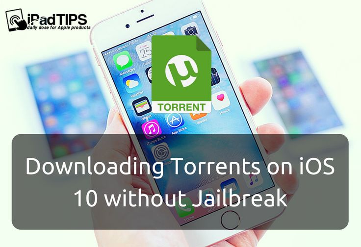 Downloading Torrents on iOS 10 without Jailbreak