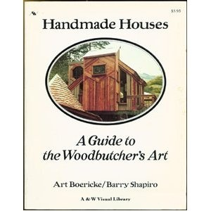 Handmade Houses, A guide to the Woodbutcher's Art