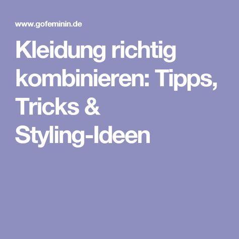 Kleidung richtig kombinieren: Tipps, Tricks & Styling-Ideen