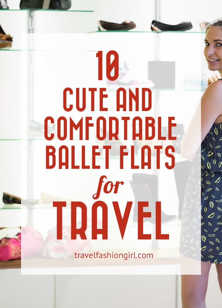 If you liked this post on 10 Cute and Comfortable Ballet Flats for Travel, please share with your friends on Facebook, Twitter and Pinterest. Thanks for reading!