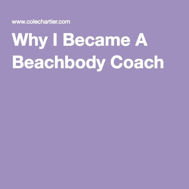 Why I Became A Beachbody Coach