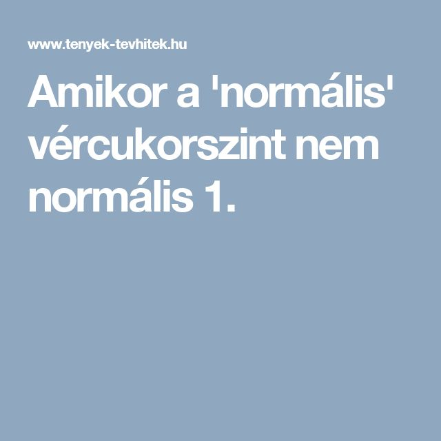 Amikor a 'normális' vércukorszint nem normális 1.