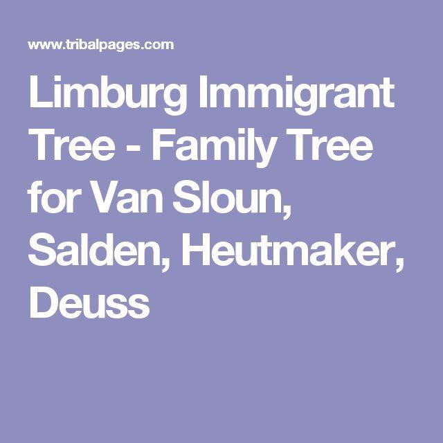 Limburg Immigrant Tree - Family Tree for Van Sloun, Salden, Heutmaker, Deuss