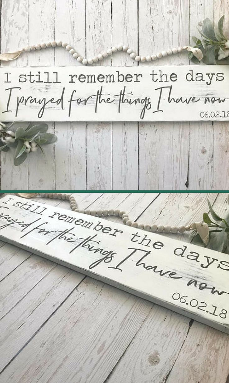 "I would love to have this sign in my gallery wall! Rustic, distressed wood sign with the quote ""I still remember the days I prayed for what I have now"". #farmhouse #ad #farmhousedecor #rustic #weddinggift #nurserydecor #CountryFarmhouseDecor"