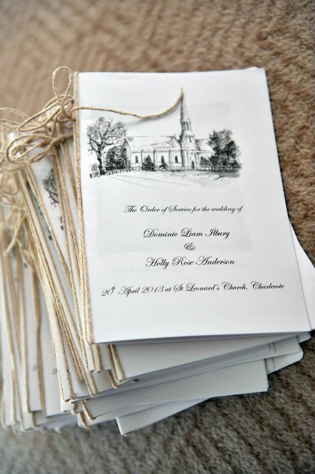 A thrifty way to make your order of service. Type out the order yourself and print 'book style' onto A4 paper. Find a sketch of the Church (or a similar one) for the front cover and tie together with string. Very effective!