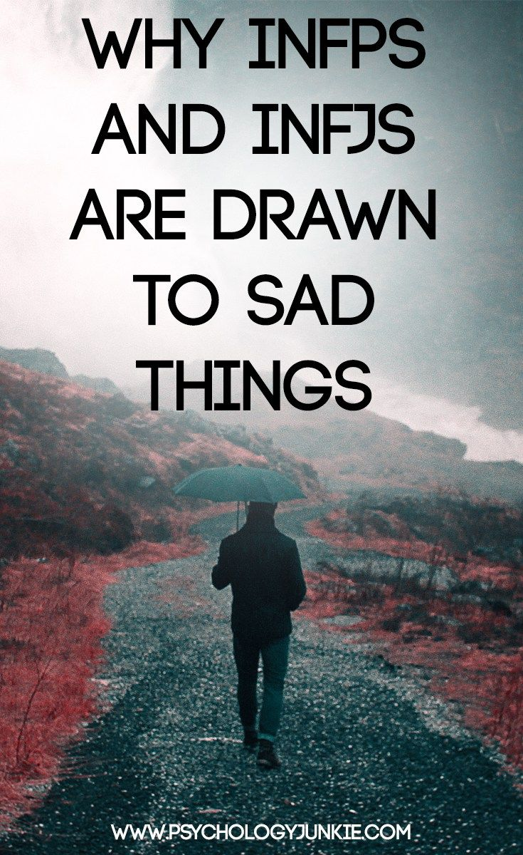 "Why do INFPs and INFJs feel drawn to ""sad"" things? Find out! #INFP #INFJ"