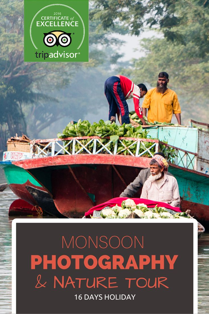 16 Days tour package to photograph some rare beauty and activities in Bangladesh, only available during monsoon and no other time.