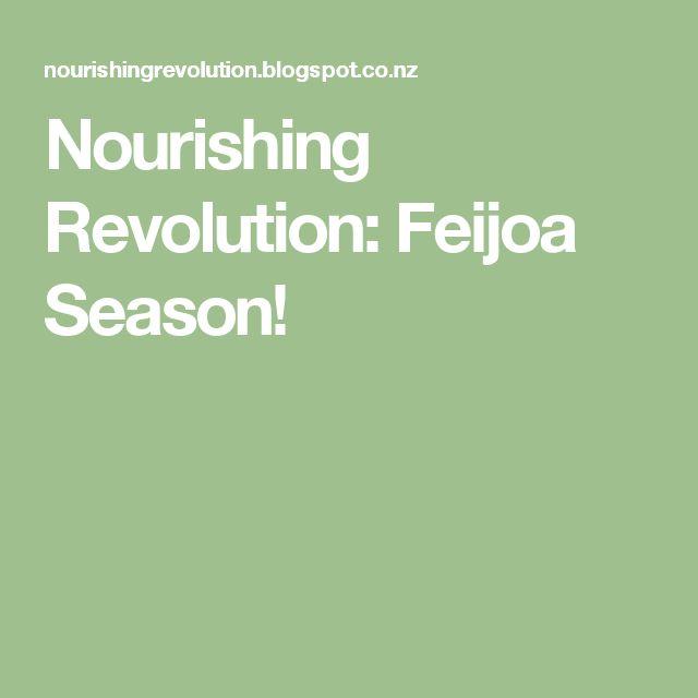 Nourishing Revolution: Feijoa Season!