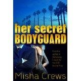 Her Secret Bodyguard (Kindle Edition)By Misha Crews