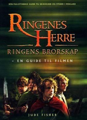 """""""Ringenes herre - ringens brorskap"""" av Jude Fisher"""