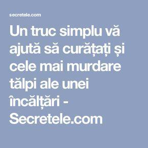Un truc simplu vă ajută să curățați și cele mai murdare tălpi ale unei încălțări - Secretele.com