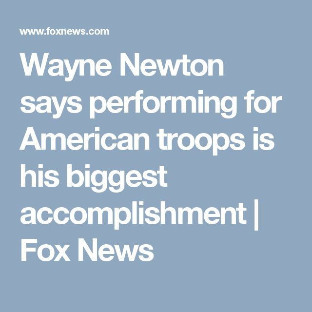 Wayne Newton says performing for American troops is his biggest accomplishment | Fox News