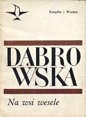 Na wsi wesele, Maria Dąbrowska, KiW, 1967, http://www.antykwariat.nepo.pl/na-wsi-wesele-maria-dabrowska-p-1142.html