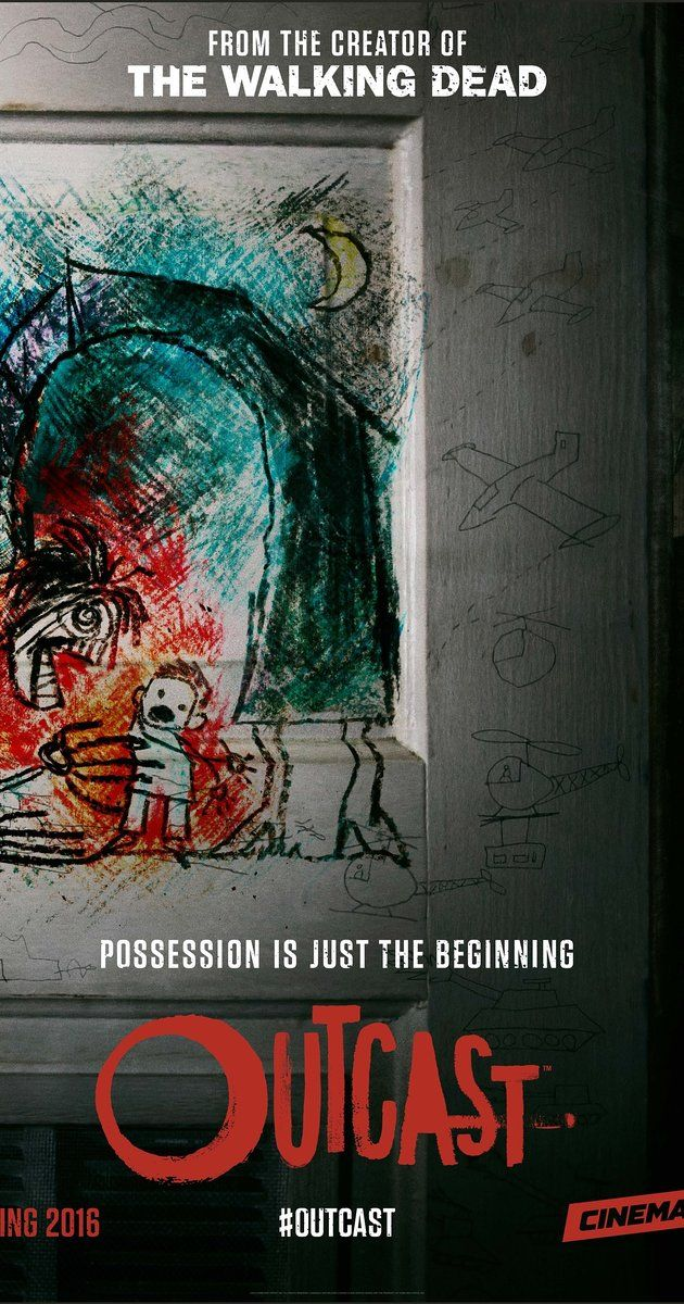 Outcast, airing on Cinemax, based on the graphic novel series Outcast by Robert Kirkman Release date: June 3, 2016