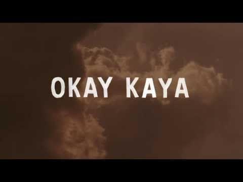 Okay Kaya — I'm Stupid (But I love You)