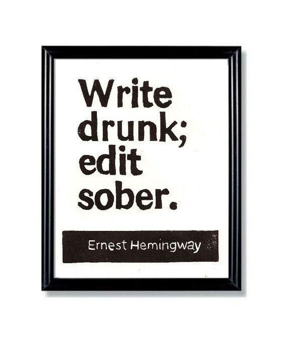 Hemingway Quotes, Inspiration, Ernesthemingway, Ernest Hemingway, Creative Writing, Writing Drunk, Living, Editing Sober, Good Advice