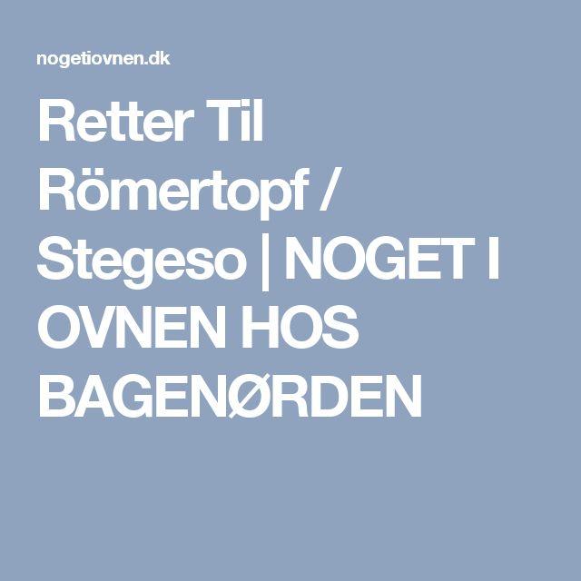 Retter Til Römertopf / Stegeso | NOGET I OVNEN HOS BAGENØRDEN