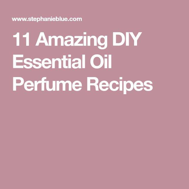11 Amazing DIY Essential Oil Perfume Recipes