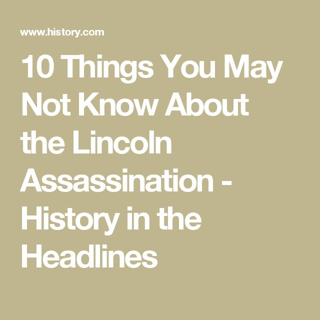 10 Things You May Not Know About the Lincoln Assassination - History in the Headlines