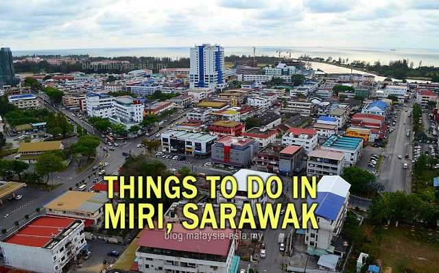 Things to do in Miri | Malaysia Asia
