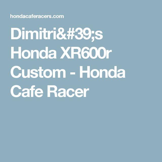 Dimitri's Honda XR600r Custom - Honda Cafe Racer
