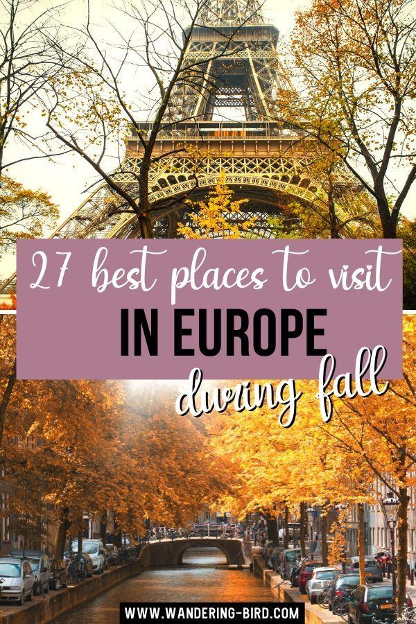 Autumn In Europe 27 Destination Ideas You Ll Love Europe Trip Itinerary Travel Through Europe Seasonal Travel