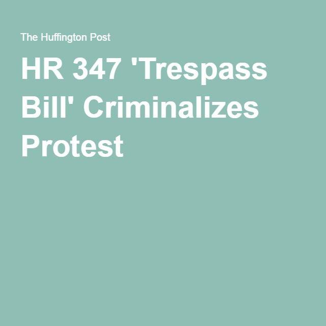 HR 347 'Trespass Bill' Criminalizes Protest