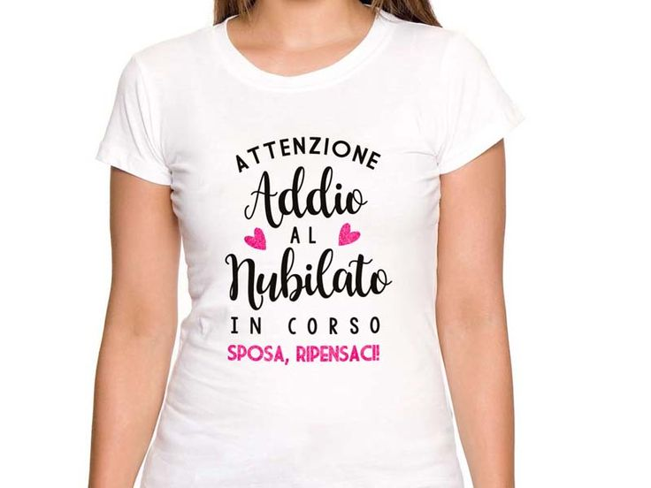 Addio al Nubilato T-shirt Addio al Nubilato. Scopri il nostro catalogo - DuDecor