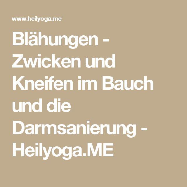 Blähungen - Zwicken und Kneifen im Bauch und die Darmsanierung - Heilyoga.ME