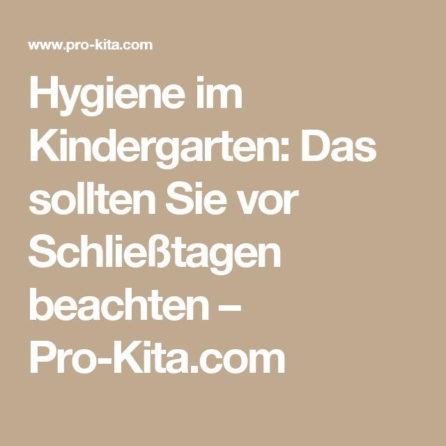 Hygiene im Kindergarten: Das sollten Sie vor Schließtagen beachten – Pro-Kita.com
