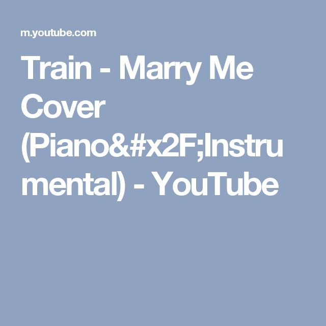 Train - Marry Me Cover (Piano/Instrumental) - YouTube