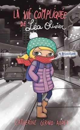 Découvrez La vie compliquée de Léa Olivier, Tome 9 : Résolutions de Catherine Girard-Audet sur Booknode, la communauté du livre