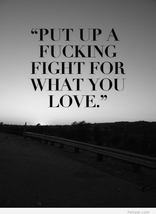 Life and confidence quote – for what you love / Pintast
