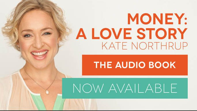 Money: A Love Story is now available on audio! - Kate Northrup Kate Northrup