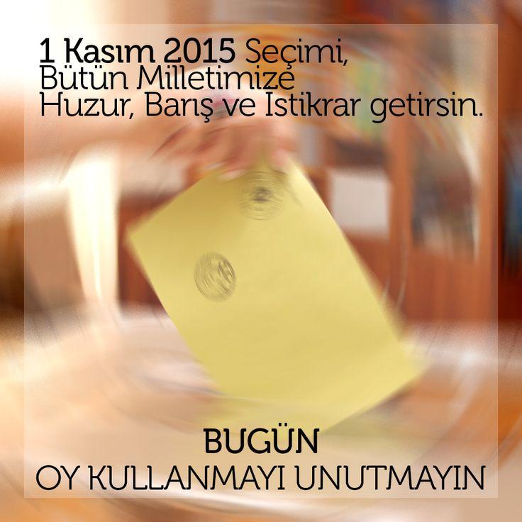 Bugün Oy Kullanmayı unutmayın! 1 Kasım 2015 seçimi, bütün milletimize huzur, barış ve istikrar getirsin. - www.bademlipatikaevleri.com #seçim #secim2015 #turkey #election #oy